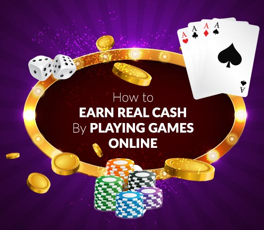 I Know How To Earn From Cash Games for Real Money